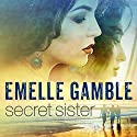 Secret Sister Audiobook by Emelle Gamble Narrated by Stephanie Bentley