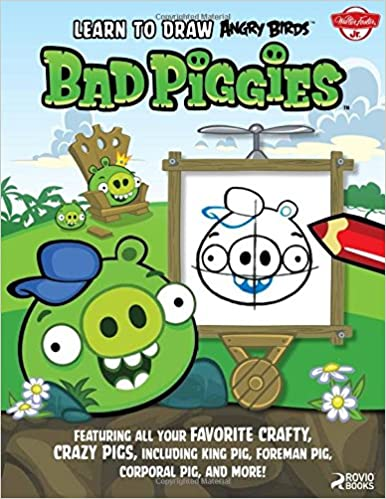 Learn To Draw Angry Birds Bad Piggies Featuring All Your Favorite Crafty Crazy Pigs Including King Pig Foreman Corporal And More