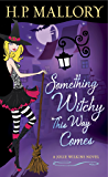 Something Witchy This Way Comes: A Paranormal Romance (Jolie Wilkins Book 5)