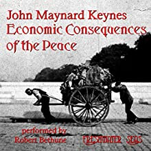 Economic Consequences of the Peace Audiobook by John Maynard Keynes Narrated by Robert Bethune