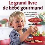 Le grand livre de b�b� gourmand