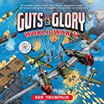 Guts & Glory: World War II | Ben Thompson