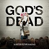 God's Not Dead The Motion Picture Soundtrack