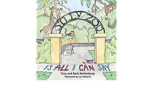 Silly Zoo Is All I Can Say - Kindle edition by Barb Muilenburg ...