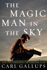 The Magic Man in the Sky: Effectively Defending the Christian Faith