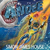 Andee the Aquanaut in All Great things Start with Small Beginnings: Andee the Aquanaut Series, Book 2 | Simon James House