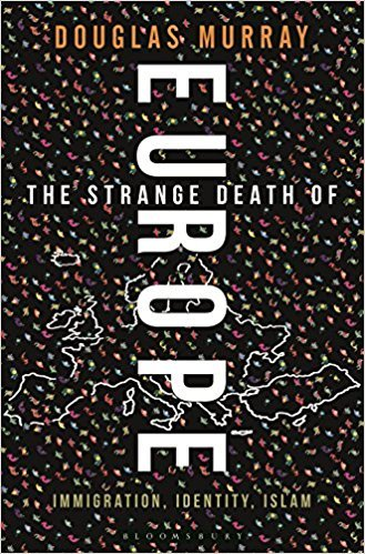 Book cover from [By Douglas Murray] The Strange Death of Europe: Immigration, Identity, Islam (Hardcover)【2017】by Douglas Murray (Author) [1865] by Douglas Murray