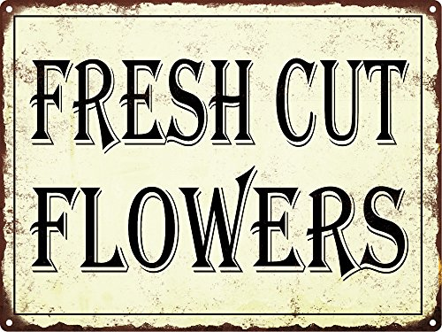 (Fresh Cut Flowers Metal Sign Vintage Look Rustic Metal Sign Retro 9x12)