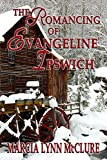 The Romancing of Evangeline Ipswich (Three Little Girls Dressed in Blue Book 3)