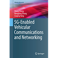 5G-Enabled Vehicular Communications and Networking (Wireless Networks)