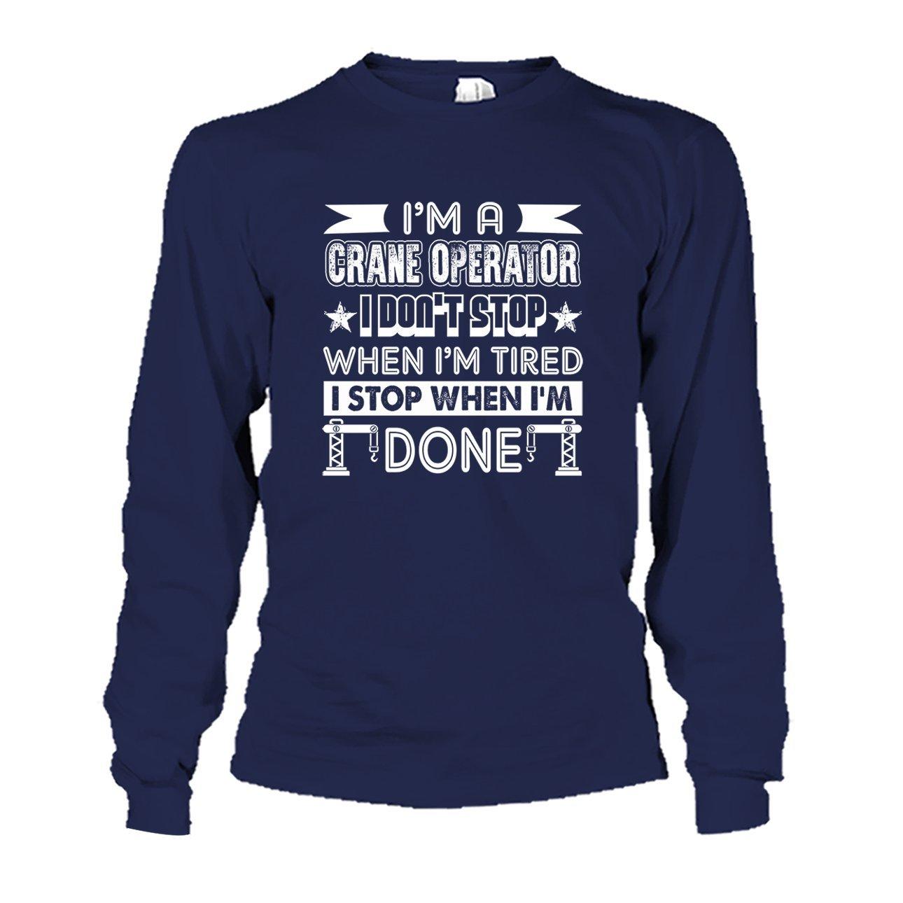 Sweatshirt Design Cool Im A Crane Operator Tshirt
