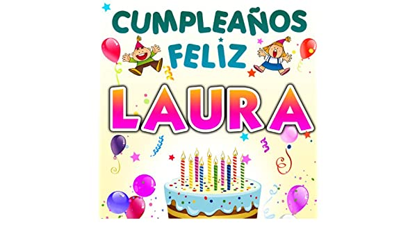 Cumpleaños Feliz Laura by Fiesta Show on Amazon Music ...