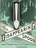 img - for The Disappearing Spoon: And Other True Tales of Madness, Love, and the History of the World from the Periodic Table of the Elements book / textbook / text book