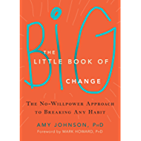 The Little Book of Big Change: The No-Willpower Approach to Breaking Any Habit (English Edition)