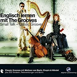 Englisch lernen mit The Grooves: Small Talk (Classic Grooves)
