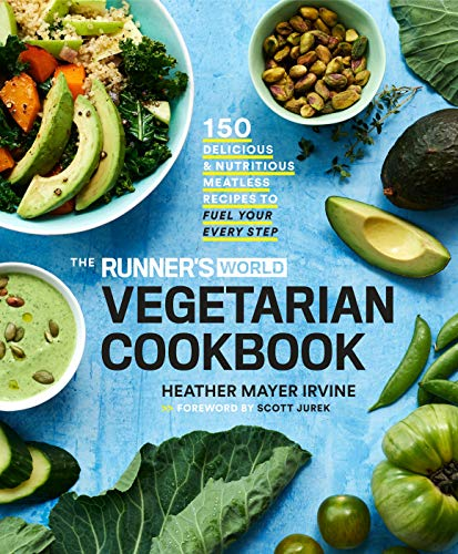 The Runner's World Vegetarian Cookbook: 150 Delicious and Nutritious Meatless Recipes to Fuel Your Every Step (Best Foods For Runners And Weight Loss)