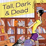 Front cover for the book Tall, Dark & Dead by Tate Hallaway