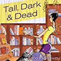 Tall, Dark, and Dead Audiobook by Tate Hallaway Narrated by Amanda Ronconi
