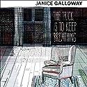 The Trick Is to Keep Breathing Hörbuch von Janice Galloway Gesprochen von: Siobhan Redman