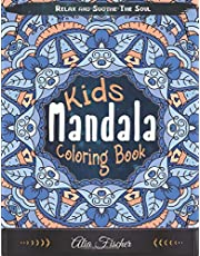Mandala Coloring Book for Kids - Relax and Soothe the Soul: Fun, Easy, and Relaxing Mandalas for Boys, Girls, and Beginners