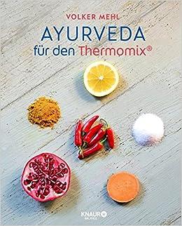 Ayurveda für den Thermomix: Amazon.es: Volker Mehl: Libros en idiomas extranjeros