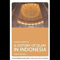 History of Islam in Indonesia: Unity in Diversity (The New Edinburgh Islamic Surveys)