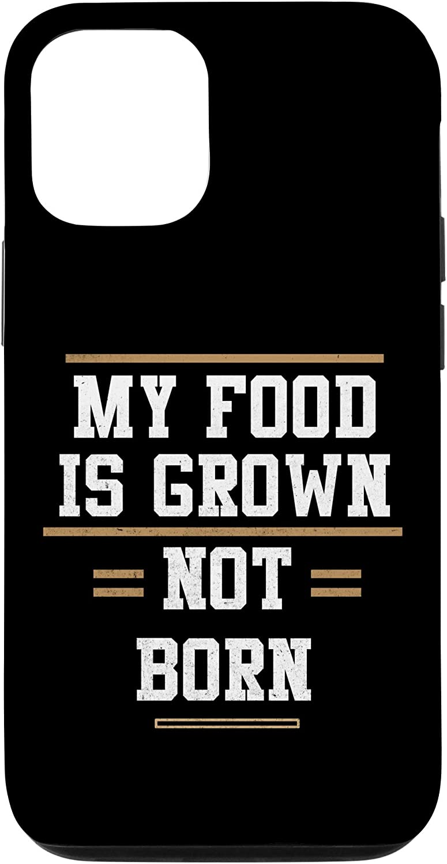 iPhone 12/12 Pro Vegan Activism Saying My Food Is Grown Not Born Gift Veggie Case