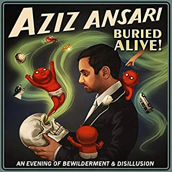 Aziz ansari online dating buried alive