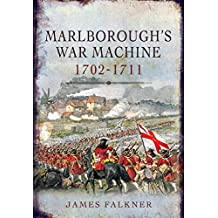 Marlborough's War Machine 1702-1711