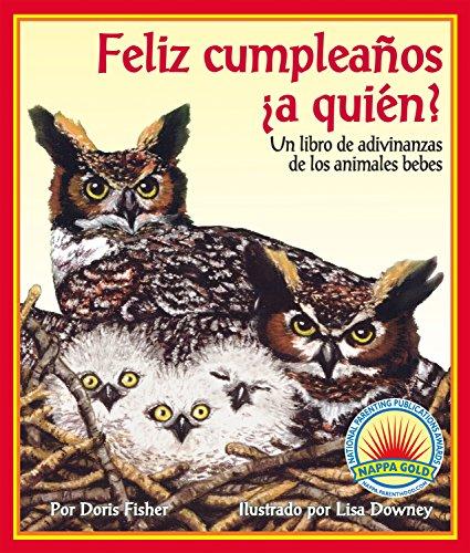 Feliz cumpleaos a quin? un libro de adivinanzas de los animales bebes [Happy Birthday To Whooo?] (Spanish Edition)