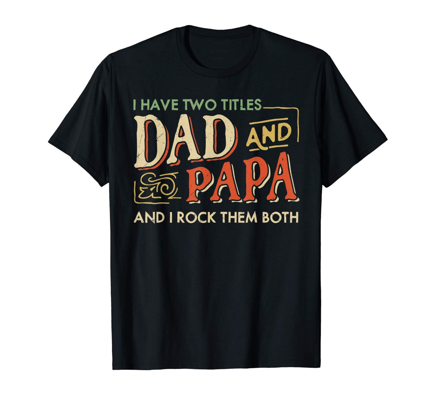I Have Two Titles Dad And Papa And I Rock Them Both Vintage Tshirt S5
