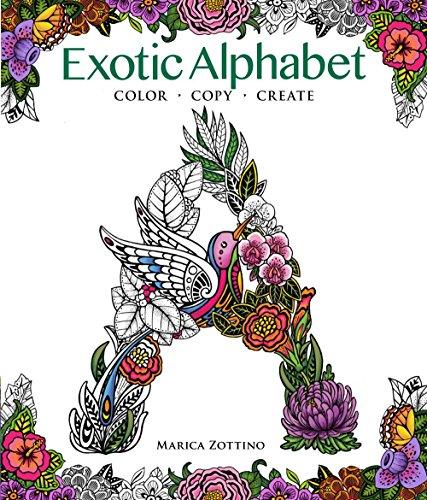 Exotic Alphabet: Color, Copy, Create