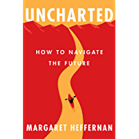 Uncharted: How to Navigate the Future (English Edition)