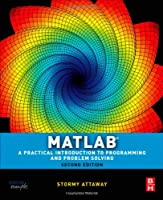 Matlab: A Practical Introduction to Programming and Problem Solving, 2nd Edition Front Cover