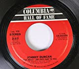 JOHNNY DUNCAN 45 RPM HELLO MEXICO (AND ADIOS BABY TO YOU) / SHE CAN PUT HER SHOES UNDER MY BED (ANYTIME)