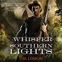A Whisper of Southern Lights Audiobook by Tim Lebbon Narrated by Scott Sowers