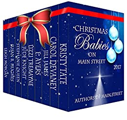 Christmas Babies on Main Street by [Street, The Authors of Main, Tate, Kristy, DeVaney, Carol, James, Jill, Ayers, E, Tremayne, Lizzi, Knight, Jude, Queen, Stephanie, Hughes, Susan R., Morgan, Leigh]
