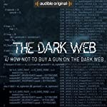 Ep. 4: How Not To Buy A Gun On The Dark Web (The Dark Web) | Geoff White,Bernard P. Achampong