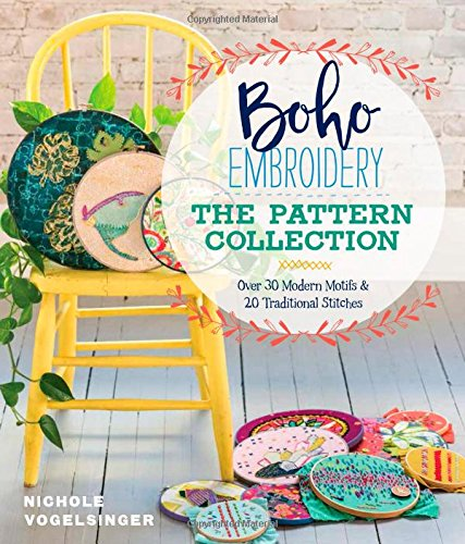 Boho Embroidery: The Pattern Collection: Over 30 Modern Motifs & 20 Traditional Stitches