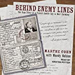 Behind Enemy Lines: The True Story of a French Jewish Spy in Nazi Germany | Marthe Cohn,Wendy Holden