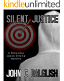 SILENT JUSTICE (Clean Mystery Suspense) (Detective Jason Strong Book 4)