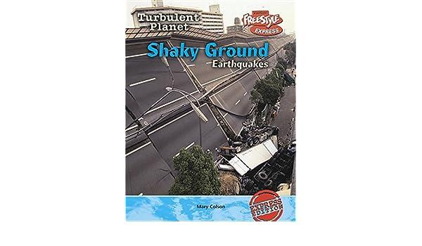 Shaky Ground Earthquakes Turbulent Planet Mary Colson