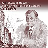 A Historical Reader: The New York Times and Madness, 1851-1922