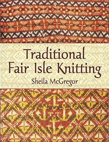 (Traditional Fair Isle Knitting (Dover Knitting, Crochet, Tatting, Lace))