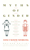 Myths Of Gender: Biological Theories About Women And Men, Revised Edition