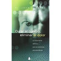 Curar el Cuerpo, Eliminar el Dolor (2006)