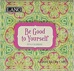 Be good to yourself 2016 calendar tim coffey 9780741253613 amazon be good to yourself 2016 calendar day to day calendar solutioingenieria Image collections