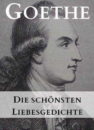 Goethe Die Schönsten Liebesgedichte Goethes Klassische