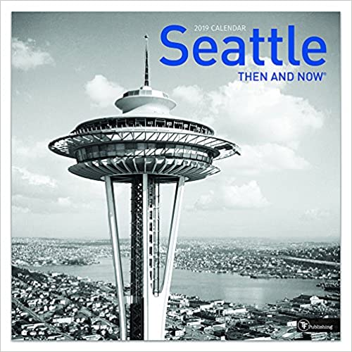 Seattle Then and Now 2019 Calendar