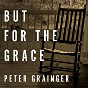 But for the Grace: A DC Smith Investigation Series, Book 2 | Peter Grainger